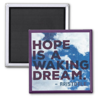 'Hope is a waking dream' Aristotle Quote Magnet
