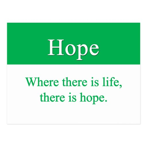Hope is always an option post card