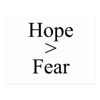 Hope is greater than fear postcard