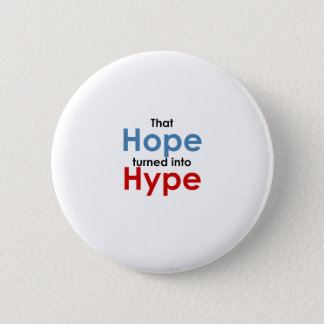 Hope is hype: Anti-Obama 2 Inch Round Button
