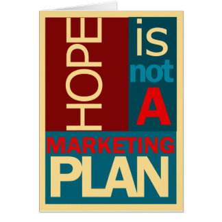 Hope is not a Marketing Plan Card