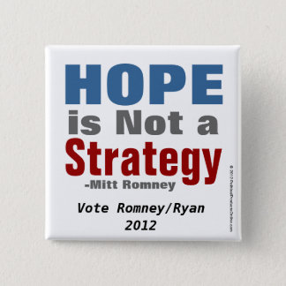 Hope is Not a Strategy Mitt Romney Quote Buttons