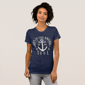 HOPE IS THE ANCHOR OF MY SOUL T-Shirt