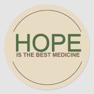 Hope is the best medicine classic round sticker