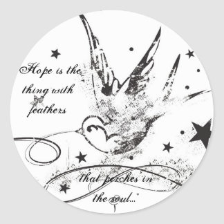 """""""Hope is the thing with feathers..."""" Round Sticker"""