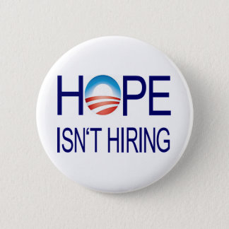 Hope Isn't Hiring 2 Inch Round Button
