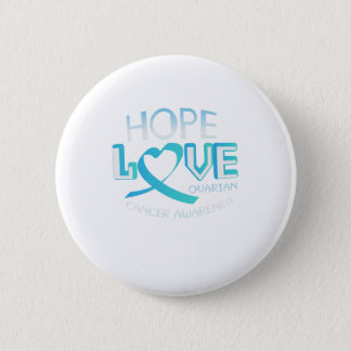 Hope Love Support Ovarian Cancer Awareness 2 Inch Round Button
