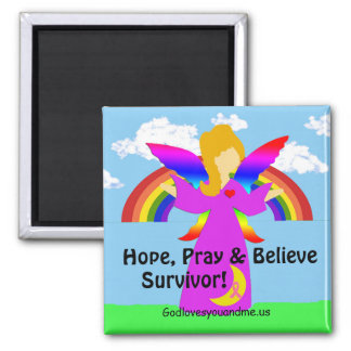 Hope, Pray & Believe Survivor! Magnet