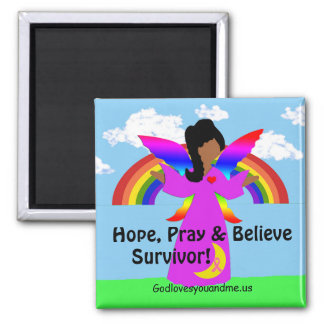 Hope, Pray & Believe Survivor! Magnet