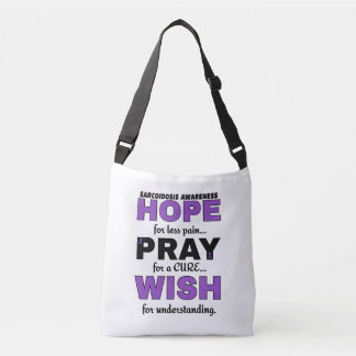 Hope Pray Wish...Sarcoidosis Crossbody Bag