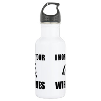 Hope Your Wifi Dies 532 Ml Water Bottle