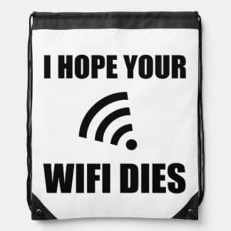 Hope Your Wifi Dies Drawstring Bag