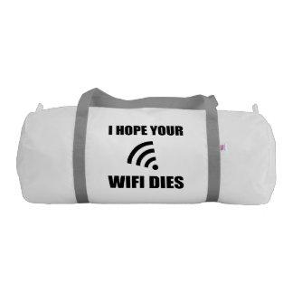 Hope Your Wifi Dies Gym Bag
