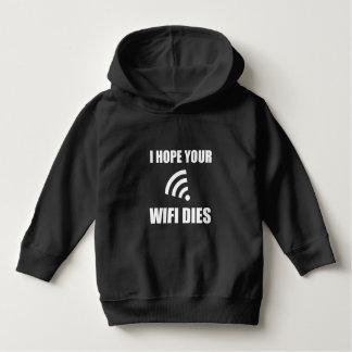 Hope Your Wifi Dies Hoodie