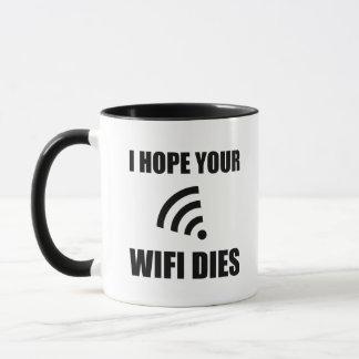 Hope Your Wifi Dies Mug