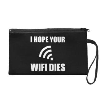 Hope Your Wifi Dies Wristlet Purse