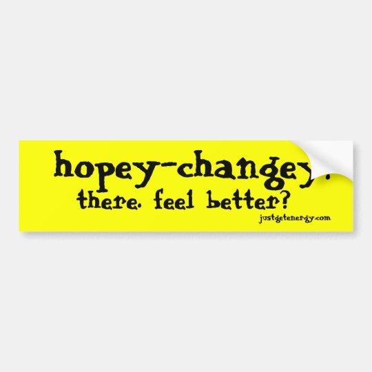 hopey-changey!, there. feel better?, justgetene... bumper sticker