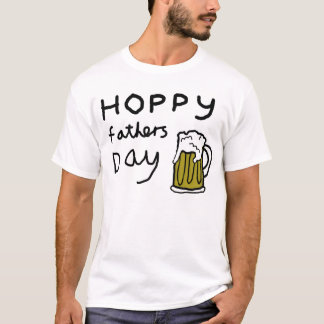 Hoppy Fathers Day T-Shirt