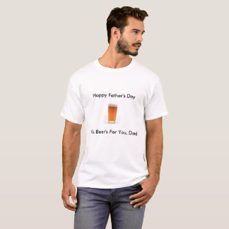 Hoppy Father's Day T-Shirt
