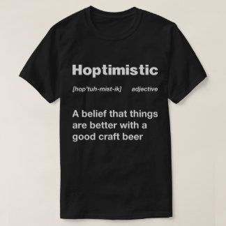 Hoptimistic  Definition Hilarious T-Shirt