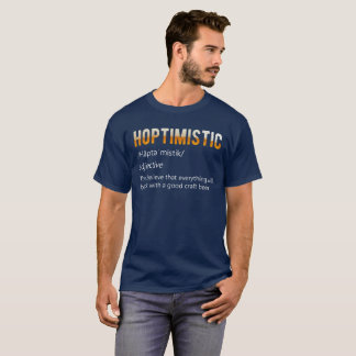 Hoptimistic Definition T-Shirt