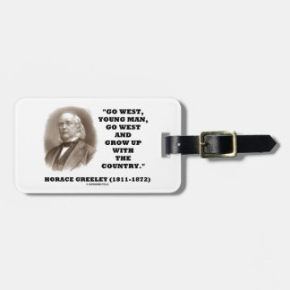 Horace Greeley Go West Young Man Go West Luggage Tag
