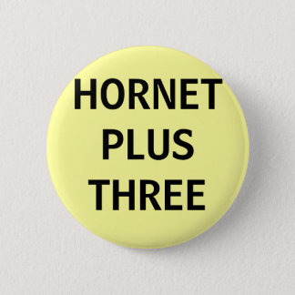 HORNET PLUS THREE 2 INCH ROUND BUTTON