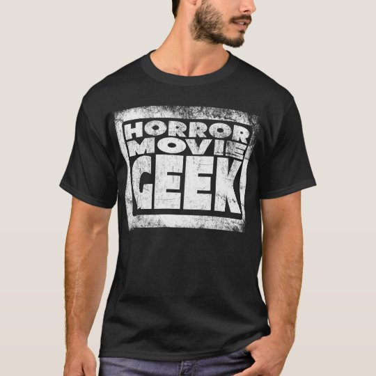 HORROR MOVIE GEEK (Distressed) by JFStan T-Shirt
