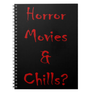 Horror Movies & Chills? Notebook