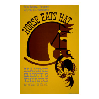 Horse Eats Hat WPA 1940 Vintage Federal Theatre Poster