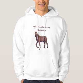 horse, Mr. Hands is my Homeboy Hoodie