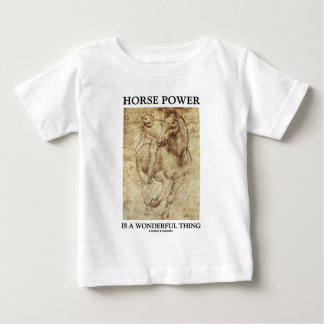 Horse Power Is A Wonderful Thing Leonardo da Vinci Baby T-Shirt