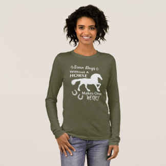 Horse Riders Funny Quote Graphic Long Sleeve T-Shirt