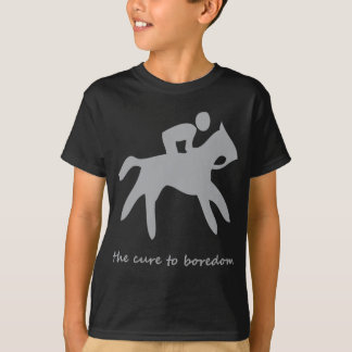 Horseback riding......the cure to boredom T-Shirt