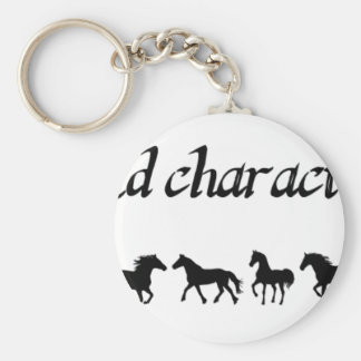 """""""Horses do not build character, they reveal it."""" Basic Round Button Keychain"""