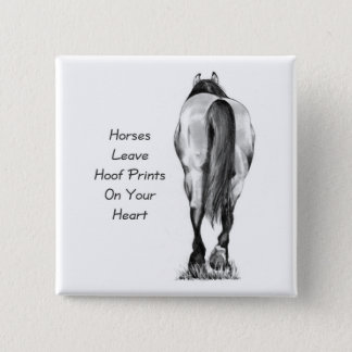 Horses Leave Hoofprints On Your Heart: Pencil Art 2 Inch Square Button