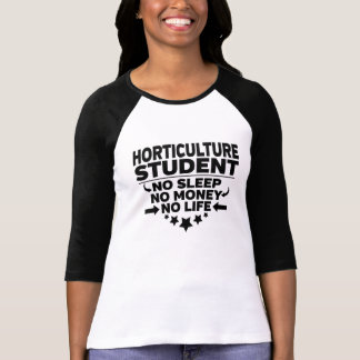 Horticulture College Student No Life or Money T-Shirt
