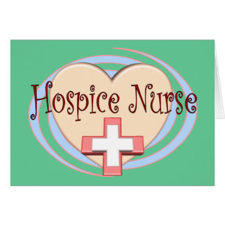 Hospice Nurse gifts Greeting Card