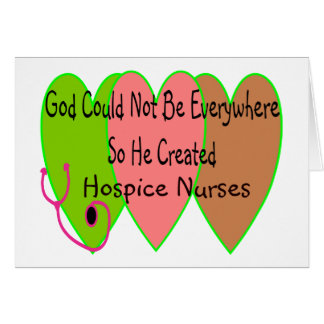 "Hospice Nurse ""God Could Not Be Everywhere"" Card"