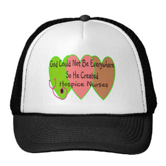 "Hospice Nurse ""God Could Not Be Everywhere"" Trucker Hat"