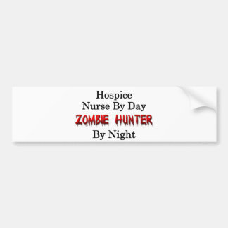 Hospice Nurse/Zombie Hunter Bumper Sticker