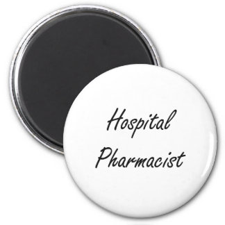 Hospital Pharmacist Artistic Job Design Magnet