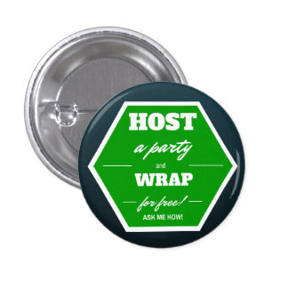 Host a party and wrap for free! 1 inch round button