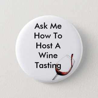 Host A Wine Tasting 2 Inch Round Button
