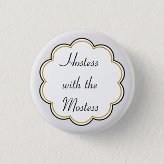 Hostess with the Mostess | Gold Border Party 1 Inch Round Button