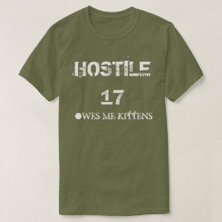 Hostile 17 Owes Me Kittens T-Shirt