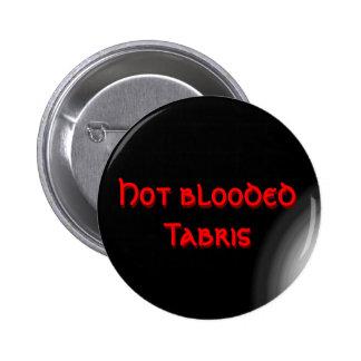 Hot blooded Tabris 2 Inch Round Button