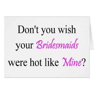 Hot Bridesmaids Card