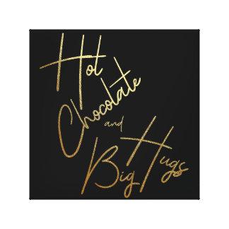 HOT CHOCOLATE AND BIG HUGS CANVAS PRINT