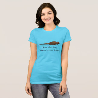 Hot Date with Bearded Dragon T-Shirt
